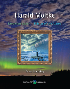 Harald Moltke - Nordlysets Maler/Painter of the Aurora